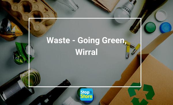 Waste management- Going Green, Wirral