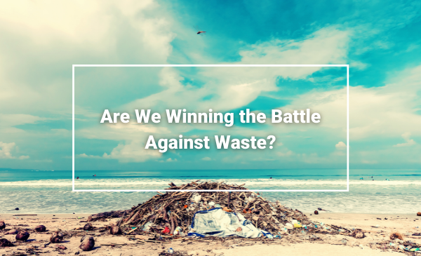 Are We Winning the Battle Against Waste - Junk Removal Wirral